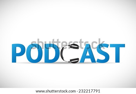 Illustration of the word Podcast with headphones isolated on a white background. - stock photo