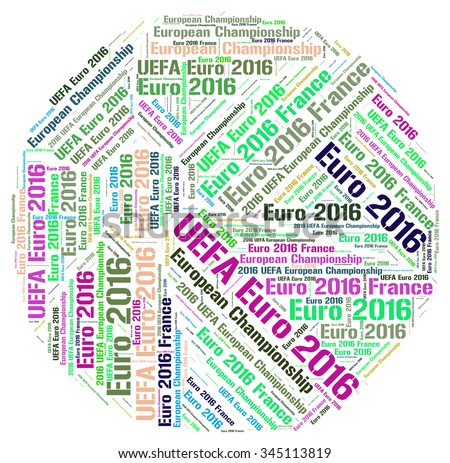 Illustration of Uefa European 2016 in a modern word cloud. Euro 2016 will be held at France.