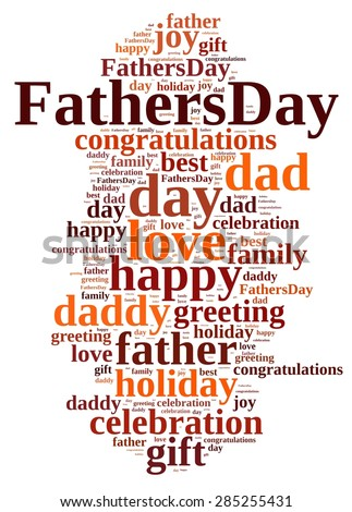 Illustration with word cloud about  Fathers Day. - stock photo