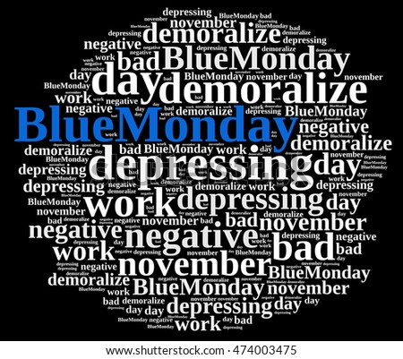 Illustration with word cloud on Blue Monday, the worst day of the year.3D rendering.
