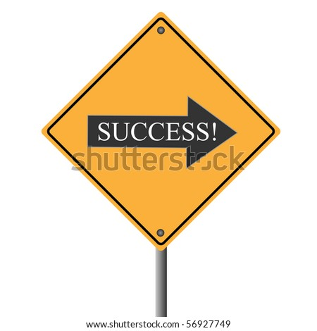 "Image of a yellow road sign pointing to ""success""."