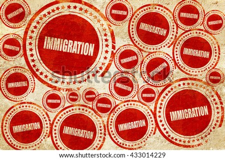 immigration, red stamp on a grunge paper texture - stock photo