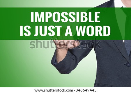 Impossible is just a word word Business man point on green tab virtual screen - stock photo