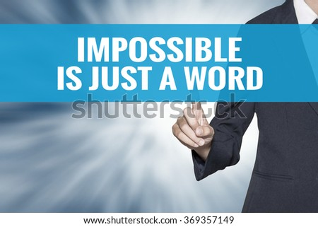 Impossible is just a word word on virtual screen touch by business woman cyan sky tab - stock photo