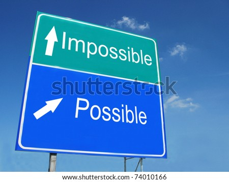 IMPOSSIBLE--POSSIBLE road sign - stock photo