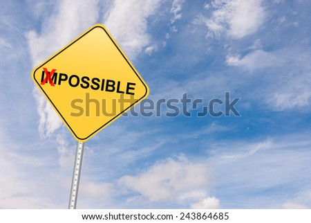 Impossible to Possible. Positive Thinking - stock photo