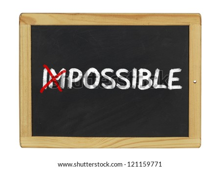 Impossible written on a blackboard
