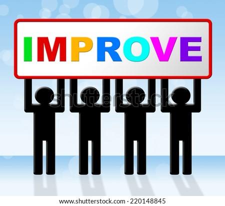 Improve Improvement Representing Evolve Progress And Develop - stock photo