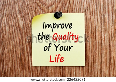 Improve the quality of your life  - stock photo