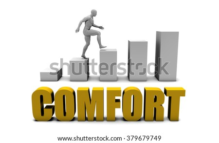 Improve Your Comfort  or Business Process as Concept - stock photo
