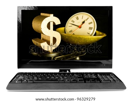 in business time is money, dollar and clock on scales on computer screen isolated on white
