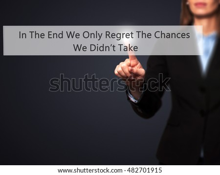 In The End We Only Regret The Chances We Didn't Take - Businesswoman pressing high tech  modern button on a virtual background. Business, technology, internet concept. Stock Photo