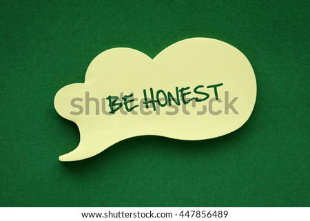 In the speech balloon on a green background Be Honest writes - stock photo