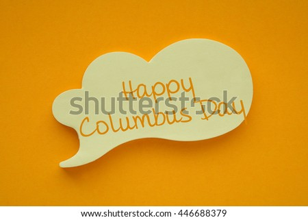In the speech balloon on a orange background Happy Columbus Day writes - stock photo