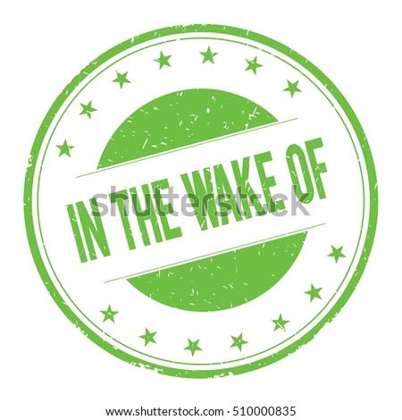 IN-THE-WAKE-OF stamp sign text word logo green.