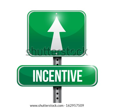 incentive road sign illustration design over a white background
