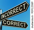 Incorrect Or Correct Directions On A Metal Signpost - stock photo