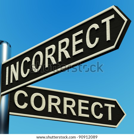 Incorrect Or Correct Directions On A Metal Signpost
