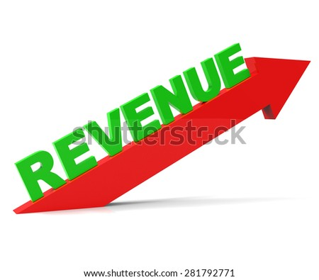 Increasing Revenue Meaning Improvement Upwards And Wage - stock photo