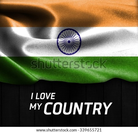 India waving flag with Text I Love My Country on wood texture background  - stock photo