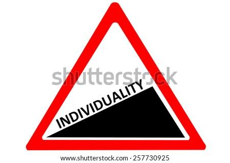 Indivudiality increasing warning road sign isolated on white background - stock photo