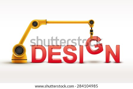 industrial robotic arm building DESIGN word on white background