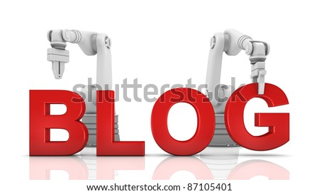 Industrial robotic arms building BLOG word on white background - stock photo