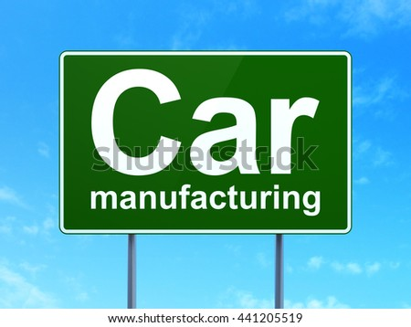 Industry concept: Car Manufacturing on green road highway sign, clear blue sky background, 3D rendering