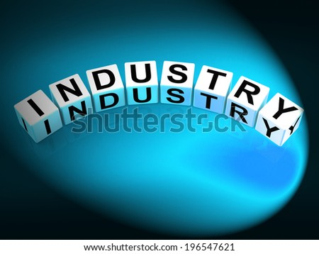 Industry Dice Meaning Industrial Production and Workplace Manufacturing