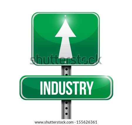 industry road sign illustration over a white background