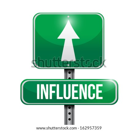 influence road sign illustration design over a white background - stock photo