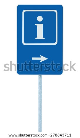 Info sign in blue, white i letter icon and frame, right hand pointing arrow, isolated roadside information signage on pole post, large detailed framed roadsign closeup - stock photo