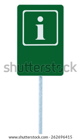 Info sign in green, white i letter icon and frame, blank empty copy space background, isolated roadside information signage on pole post, large detailed framed roadsign closeup - stock photo