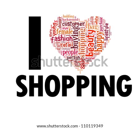 Info-text graphics Shopping composed in  I Love Shopping shape concept in white background