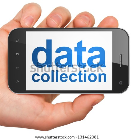 Information concept: hand holding smartphone with word Data Collection on display. Generic mobile smart phone in hand on White background. - stock photo