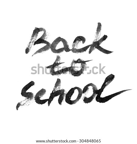 Ink inscription BACK TO SCHOOL. Hand drawn print.