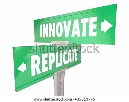Innovate Vs Replicate Two 2 Way Signs Disrupt Change Better Improvement - stock photo