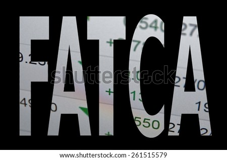 "Inscription ""FATCA"" on PC screen. The Foreign Account Tax Compliance Act. - stock photo"