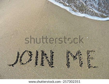 "Inscription ""Join Me"" on wet sand. Idea for vacation."