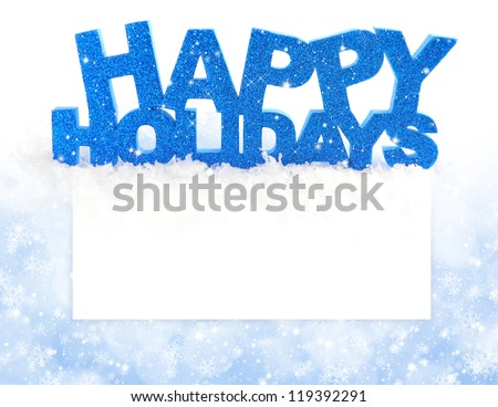 Inscription of happy holidays is on snow on a background a postal with space for text