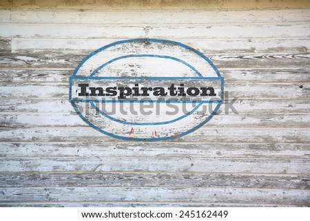Inspiration Concept - Inspiration on shed side - stock photo