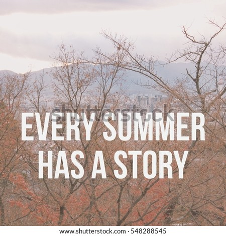 Inspiration Motivation Quote About Summer Story