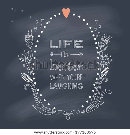 Inspiration saying about life and laughing on blackboard - stock photo