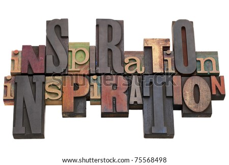 inspiration word abstract in vintage wood letterpress printing blocks, different sizes and styles, isolated on white - stock photo