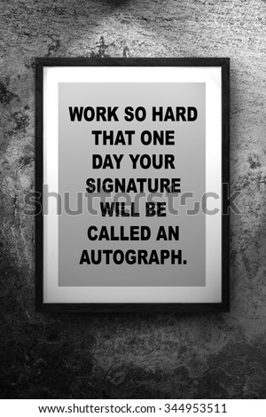 Inspirational motivating quote on the photo frame concreate background - stock photo
