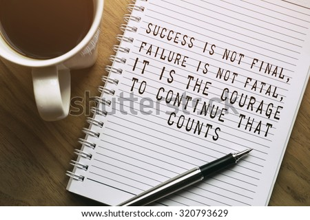 Inspirational motivating quote. Success is not final, failure is not fatal, it is the courage to continue that counts - stock photo