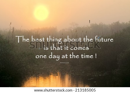 Inspirational quote about life and time by Abraham Lincoln with a beautiful sunrise in the background  - stock photo