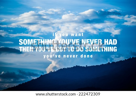 Inspirational quote by unknown source on vintage blue sky and light cloud mountain background - stock photo