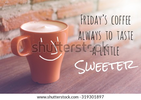 Inspirational Quote On Blurred Coffee Cup Background With Vintage Filter Great Ideas