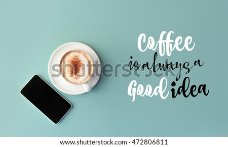 Inspirational Quote With Coffee On Background
